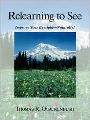 Relearning to See: Improve Your Eyesight--Naturally! [cover]